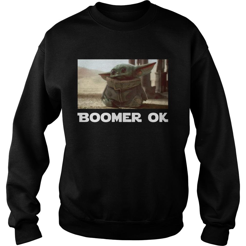 Baby Yoda Boomer Ok  Sweatshirt