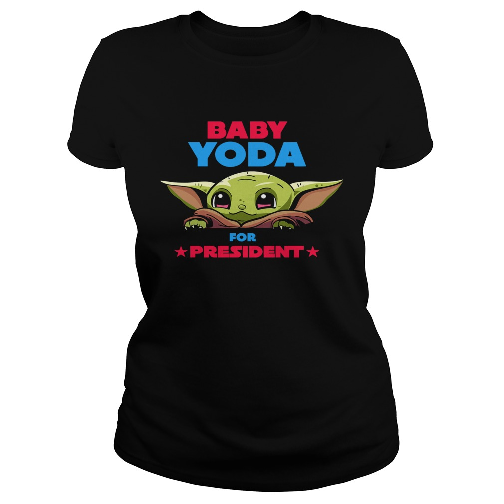 Baby Yoda for president  Classic Ladies