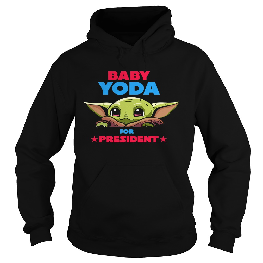 Baby Yoda for president  Hoodie