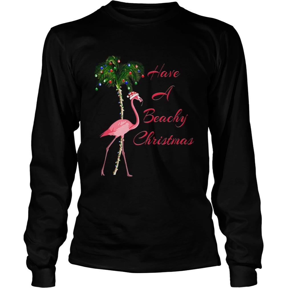 Beautiful Have A Beachy Christmas Flamingo  LongSleeve