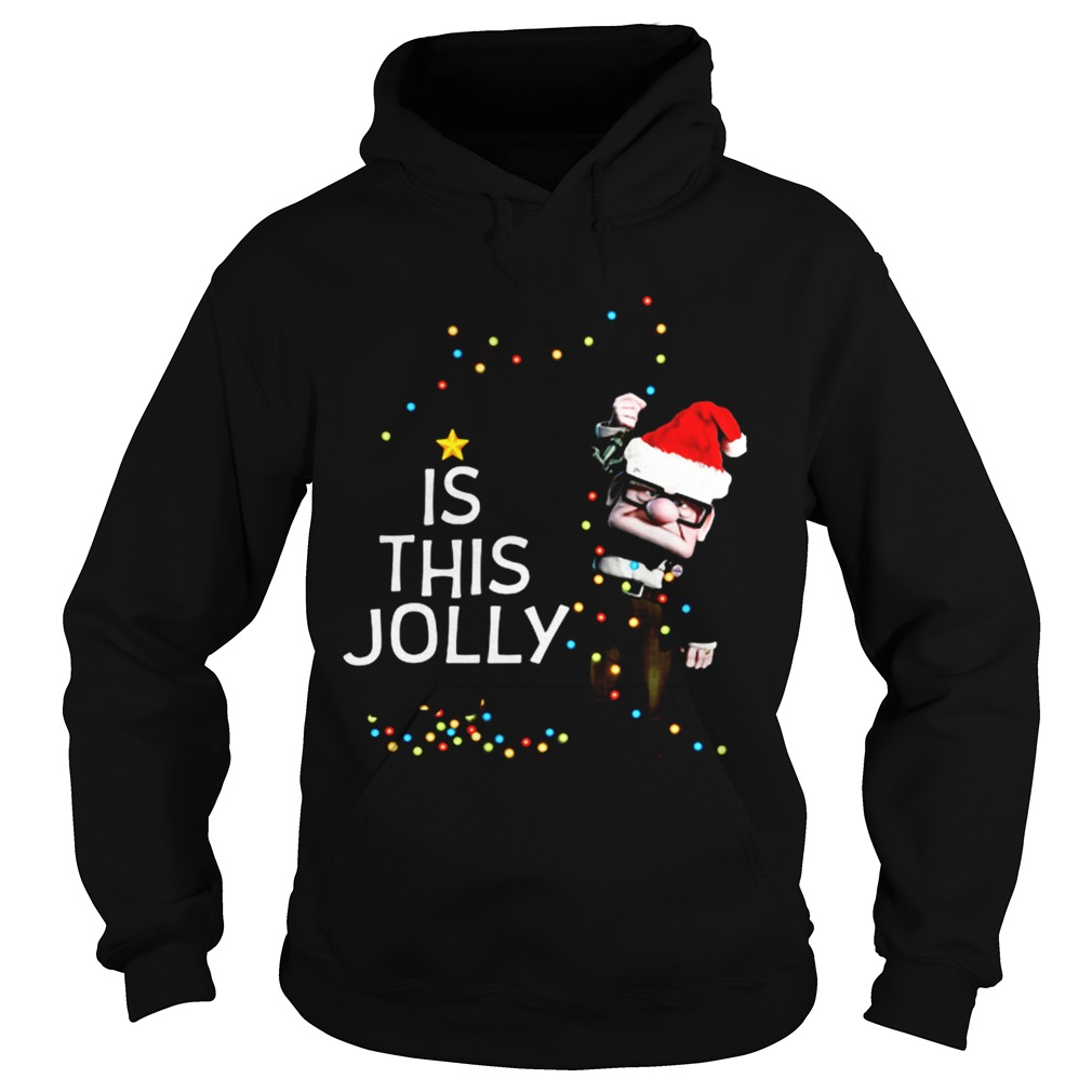 Carl Fredricksen Is this Jolly enough Christmas  Hoodie
