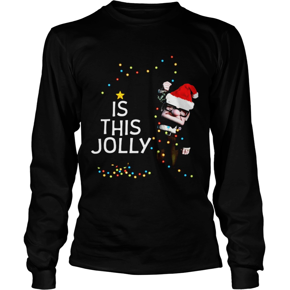 Carl Fredricksen Is this Jolly enough Christmas  LongSleeve