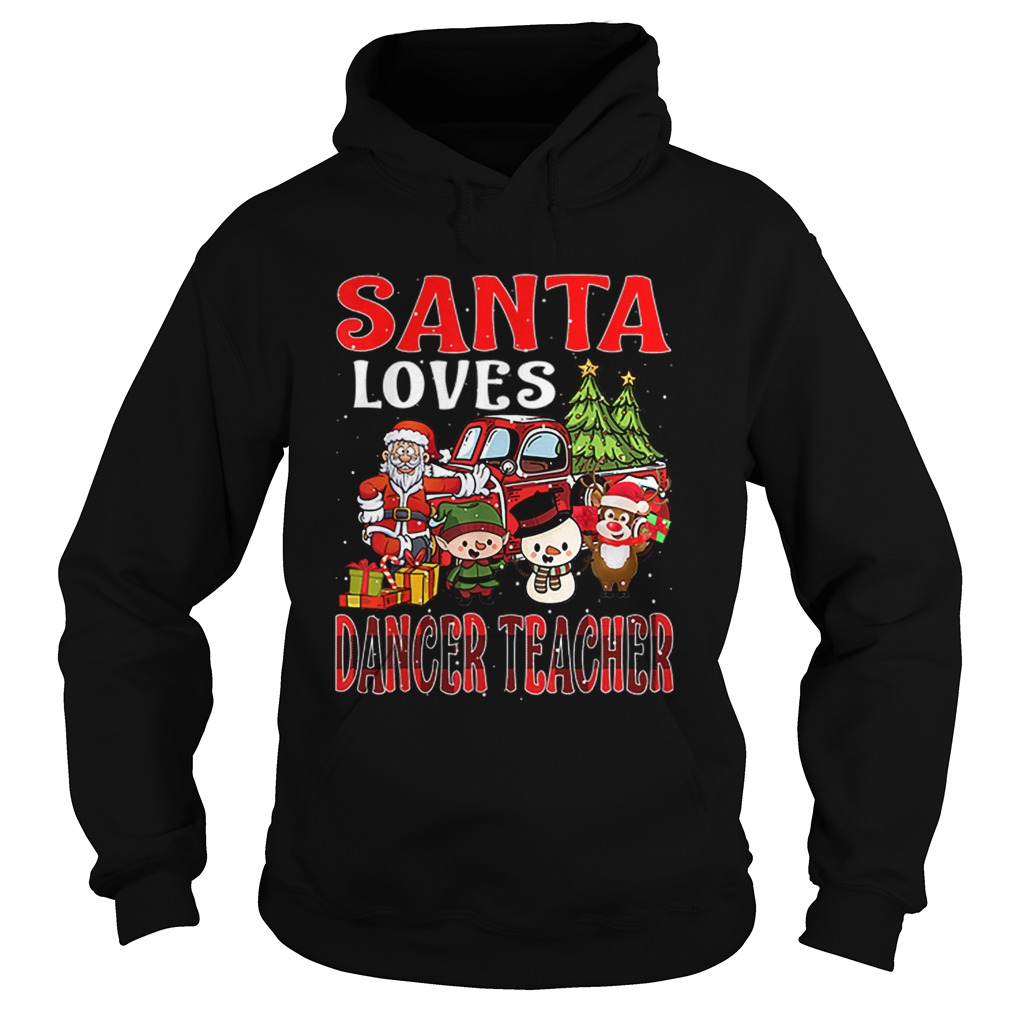 Christmas Santa Loves Dancer Teacher Merry Xmas  Hoodie