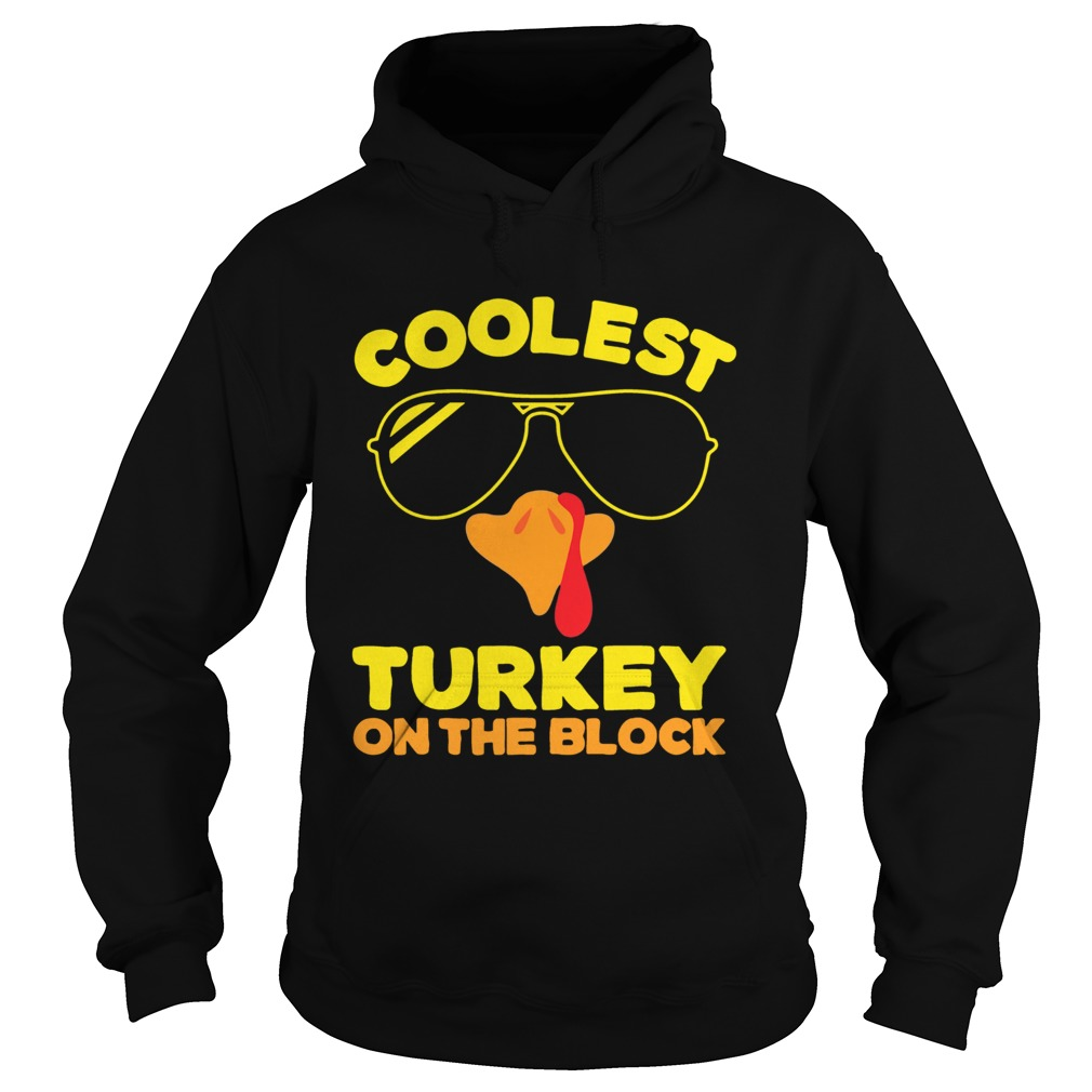 Coolest Turkey On The Block  Hoodie
