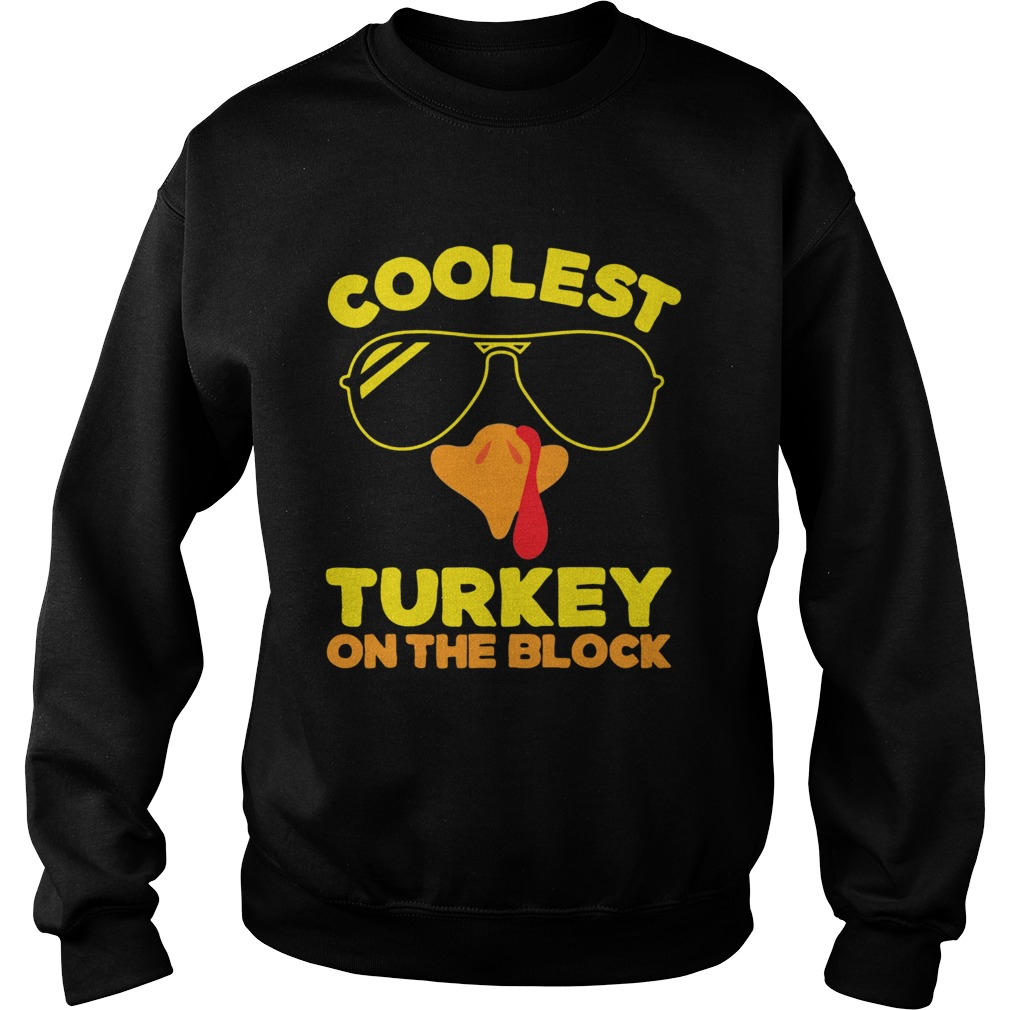 Coolest Turkey On The Block  Sweatshirt
