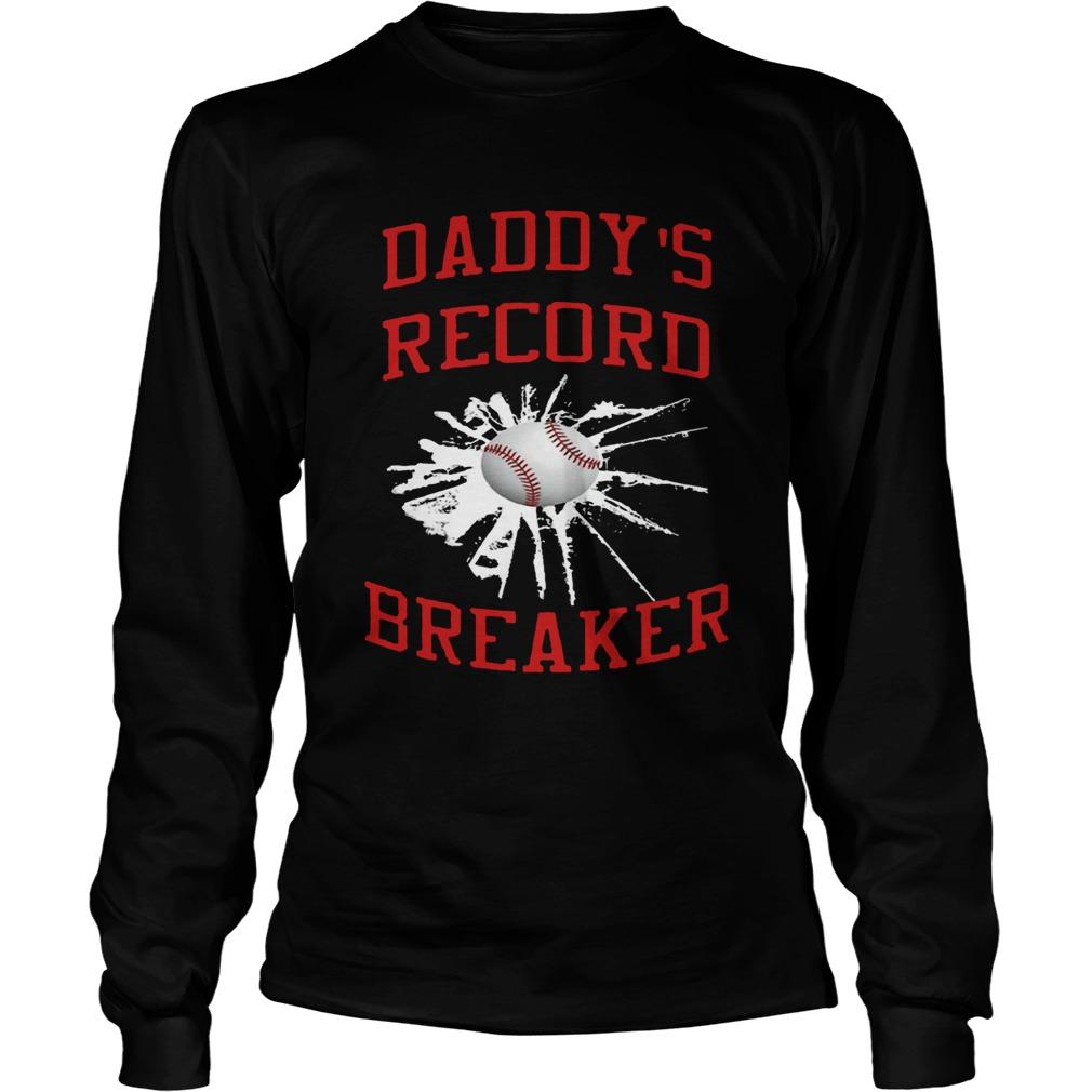 Daddys Record Breaker  LongSleeve