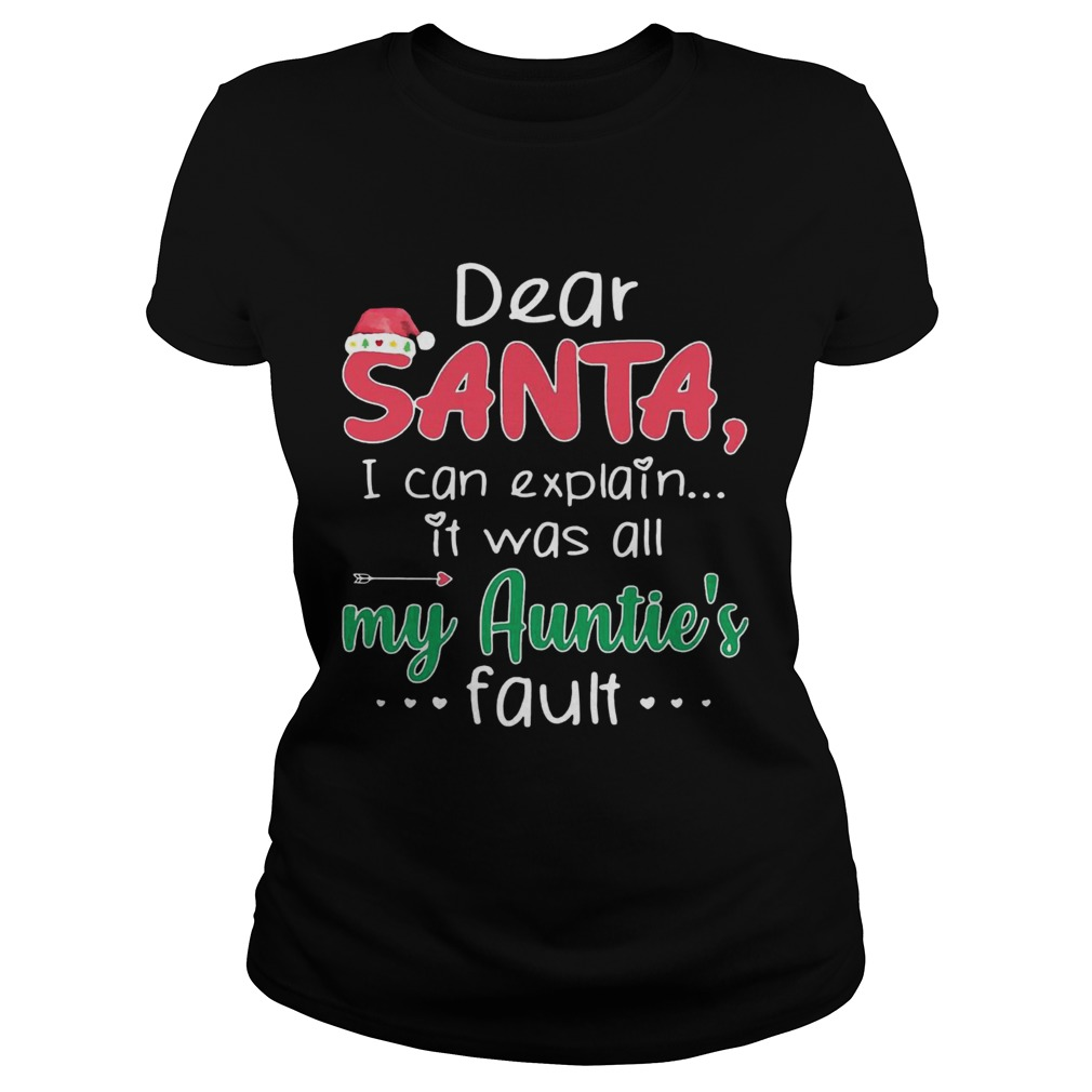 Dear Santa I Can Explain It Was All My Aunties Fault  Classic Ladies