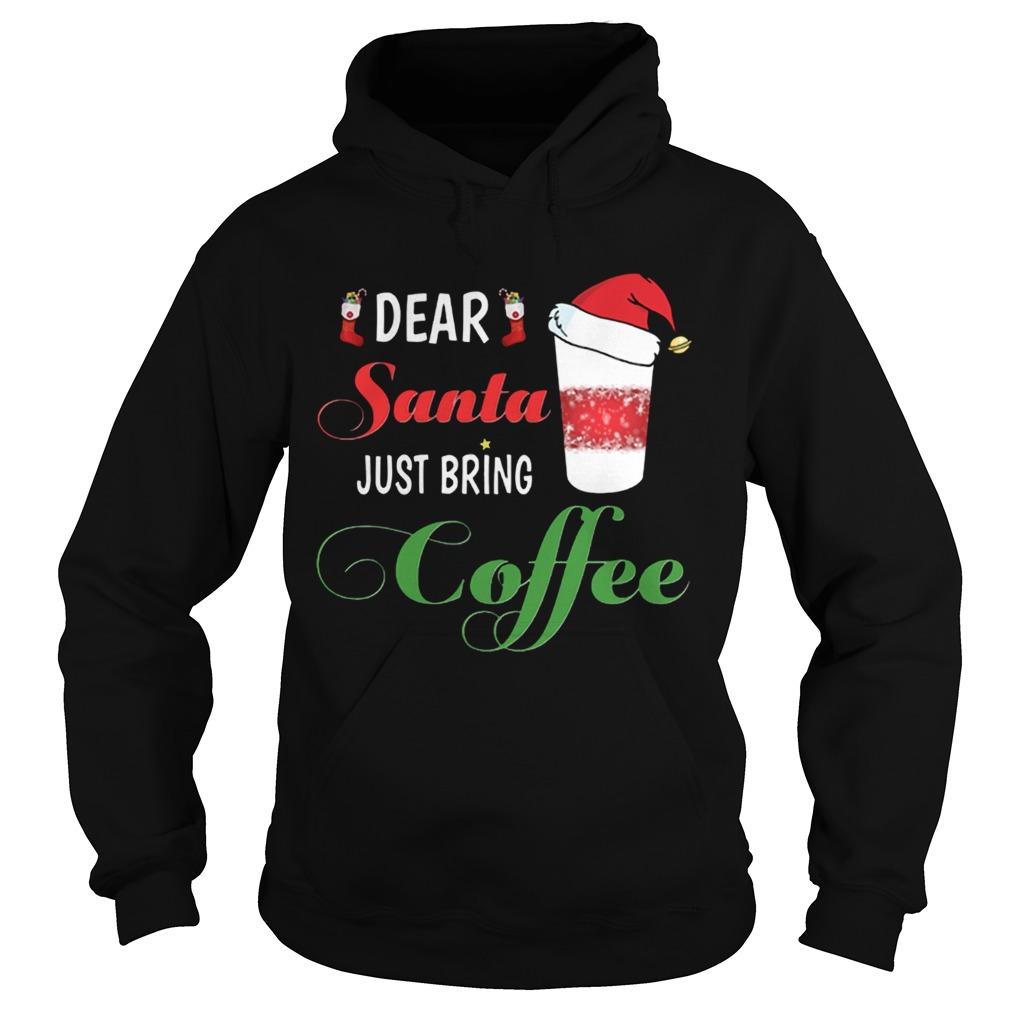 Dear Santa Just bring Coffee  Hoodie