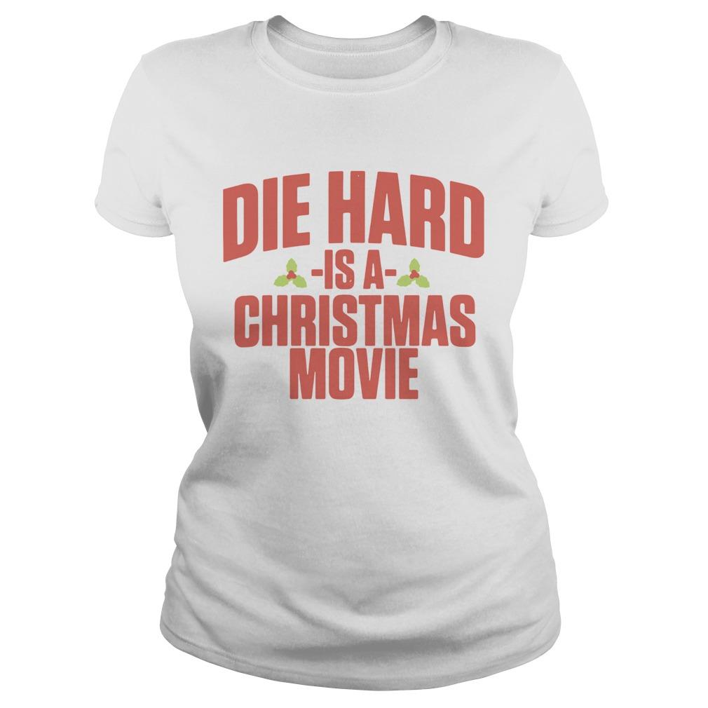 Die Hard Is A Christmas Movie  Classic Ladies