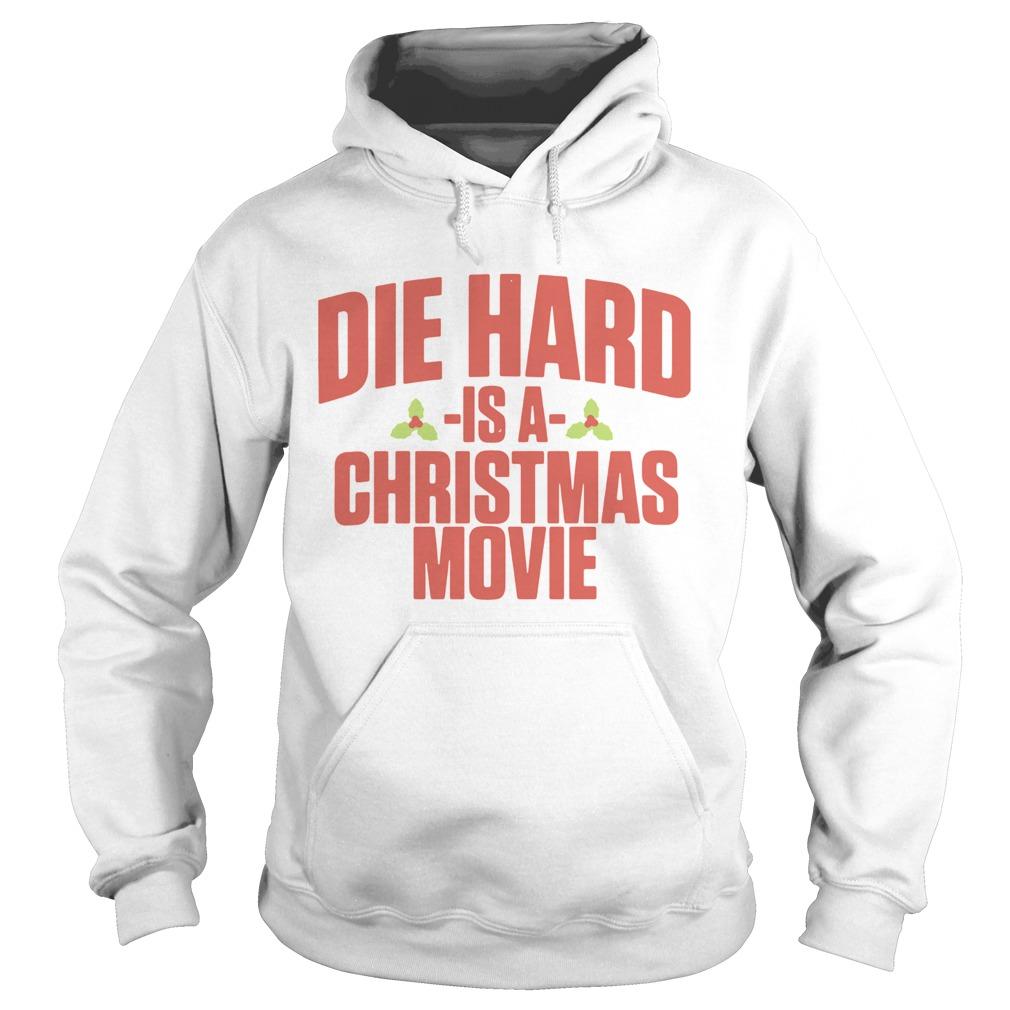 Die Hard Is A Christmas Movie  Hoodie