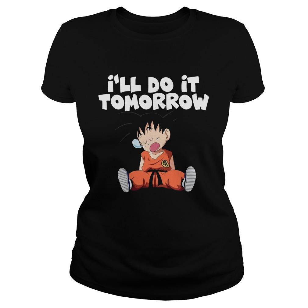 Goku Ill do it Tomorrow  Classic Ladies