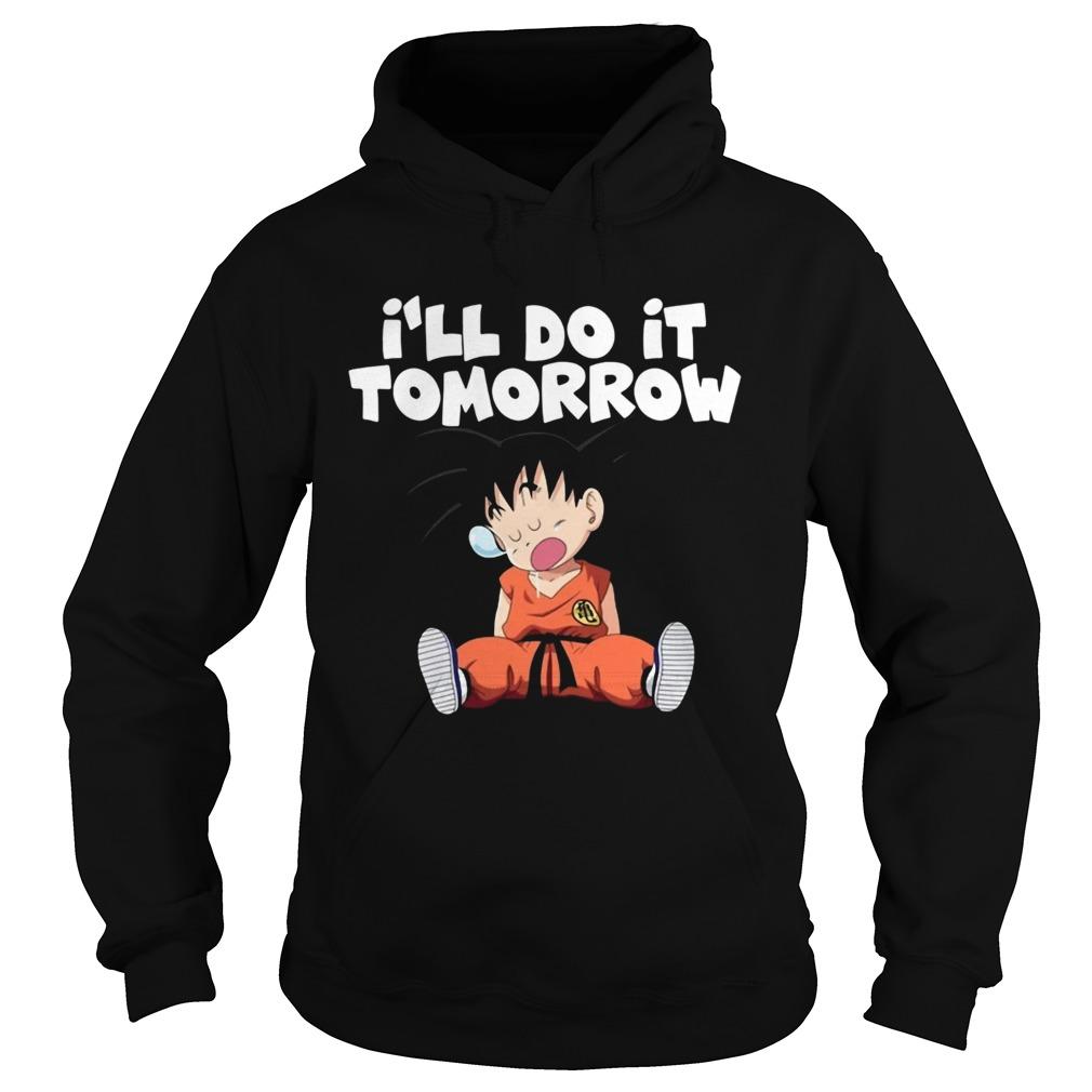 Goku Ill do it Tomorrow  Hoodie