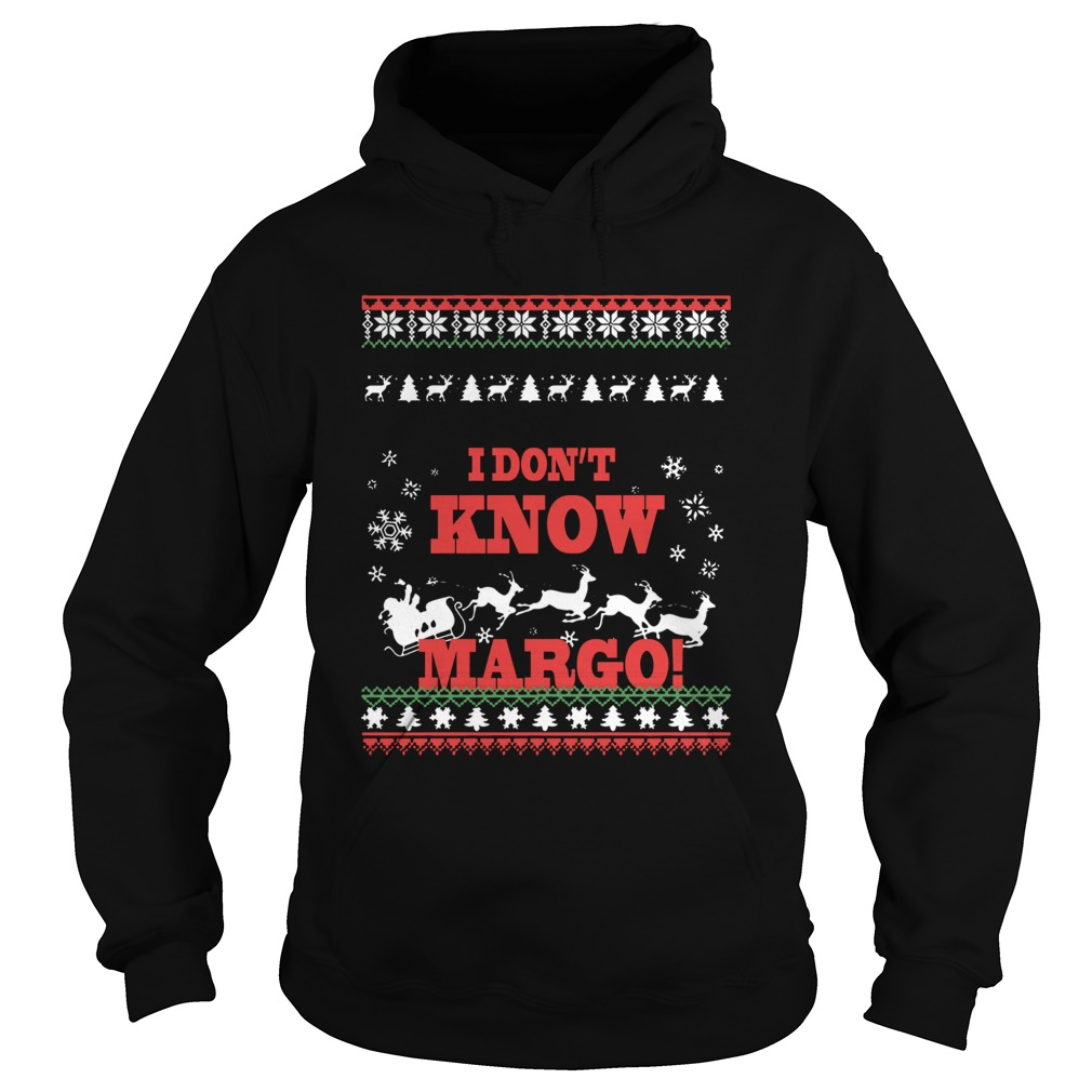 I Dont Know Margo Ugly Christmas  Hoodie