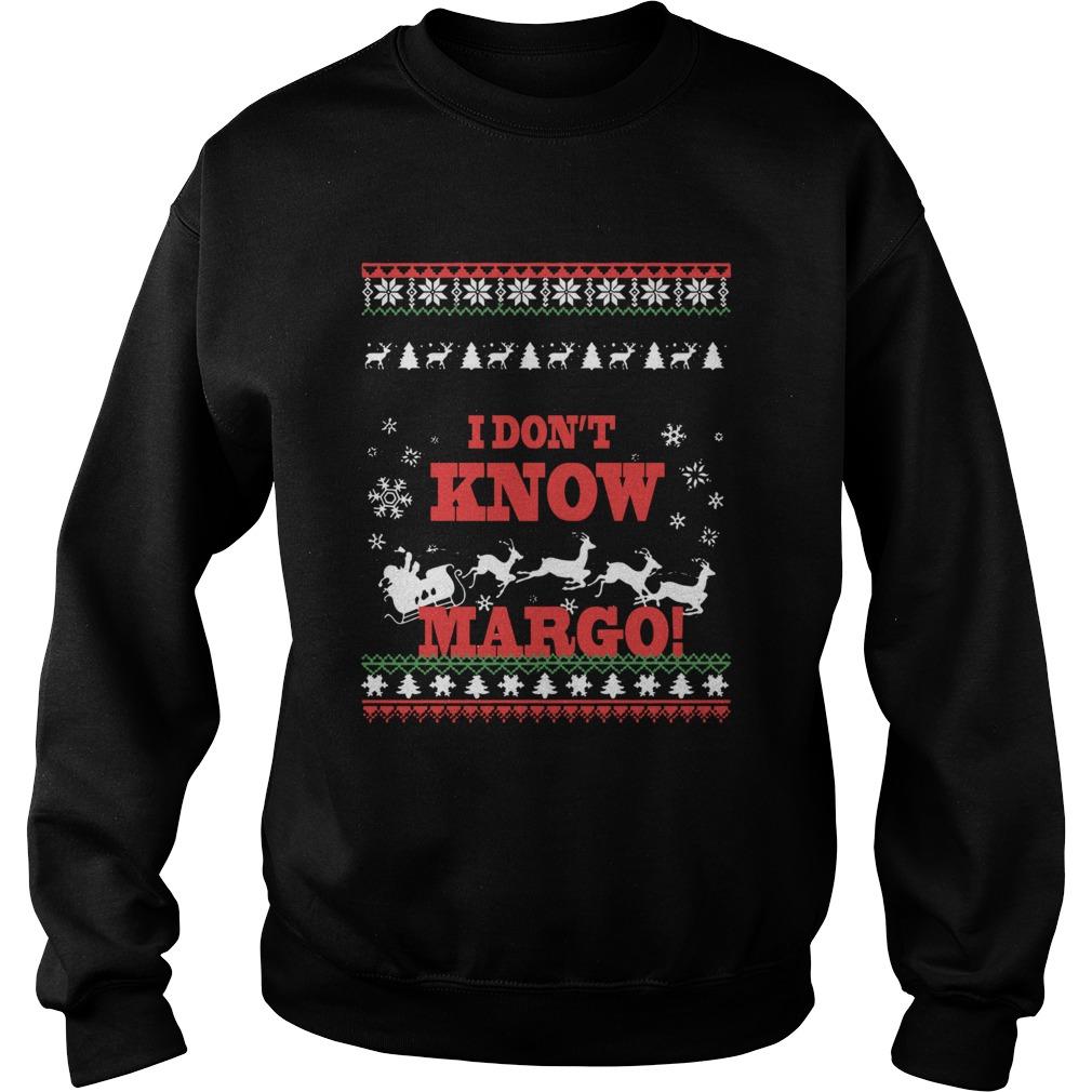 I Dont Know Margo Ugly Christmas  Sweatshirt