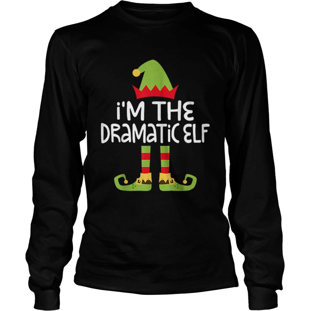 Im The Dramatic Elf Matching Christmas  LongSleeve