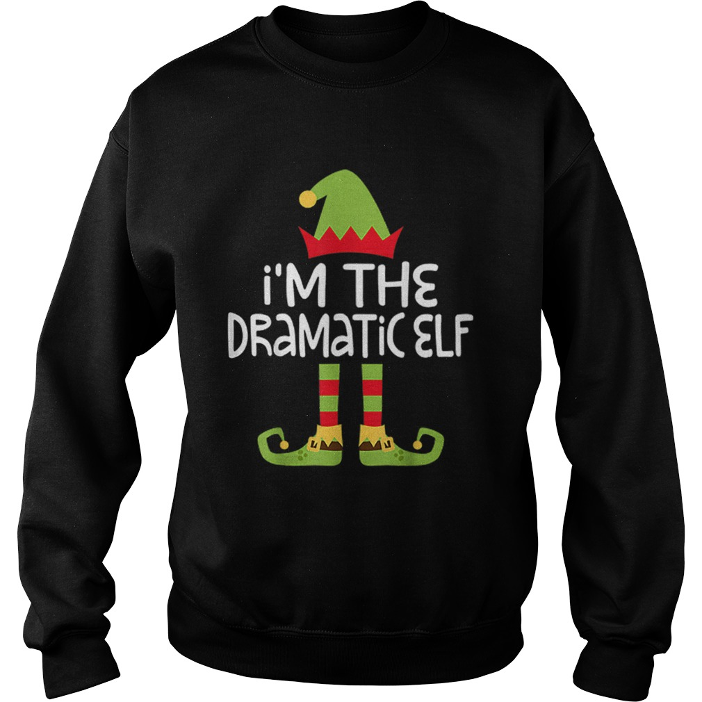 Im The Dramatic Elf Matching Christmas  Sweatshirt
