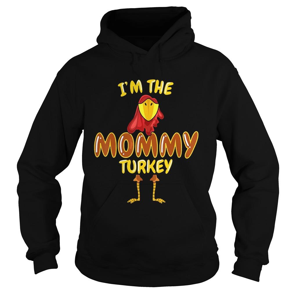 Im The Mommy Turkey Thanksgiving  Hoodie
