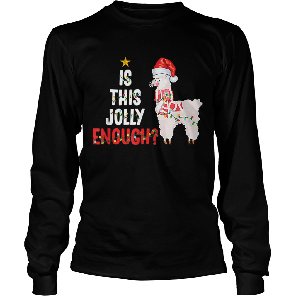 Is This Jolly Enough Llama Funny Xmas Christmas  LongSleeve