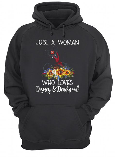 Just a woman who loves Disney and Deadpool  Unisex Hoodie