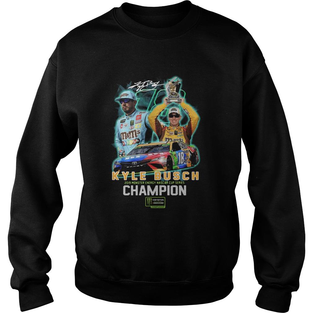 Kyle Busch 2019 Monster Energy Nascar Cup Series Champion Signature  Sweatshirt