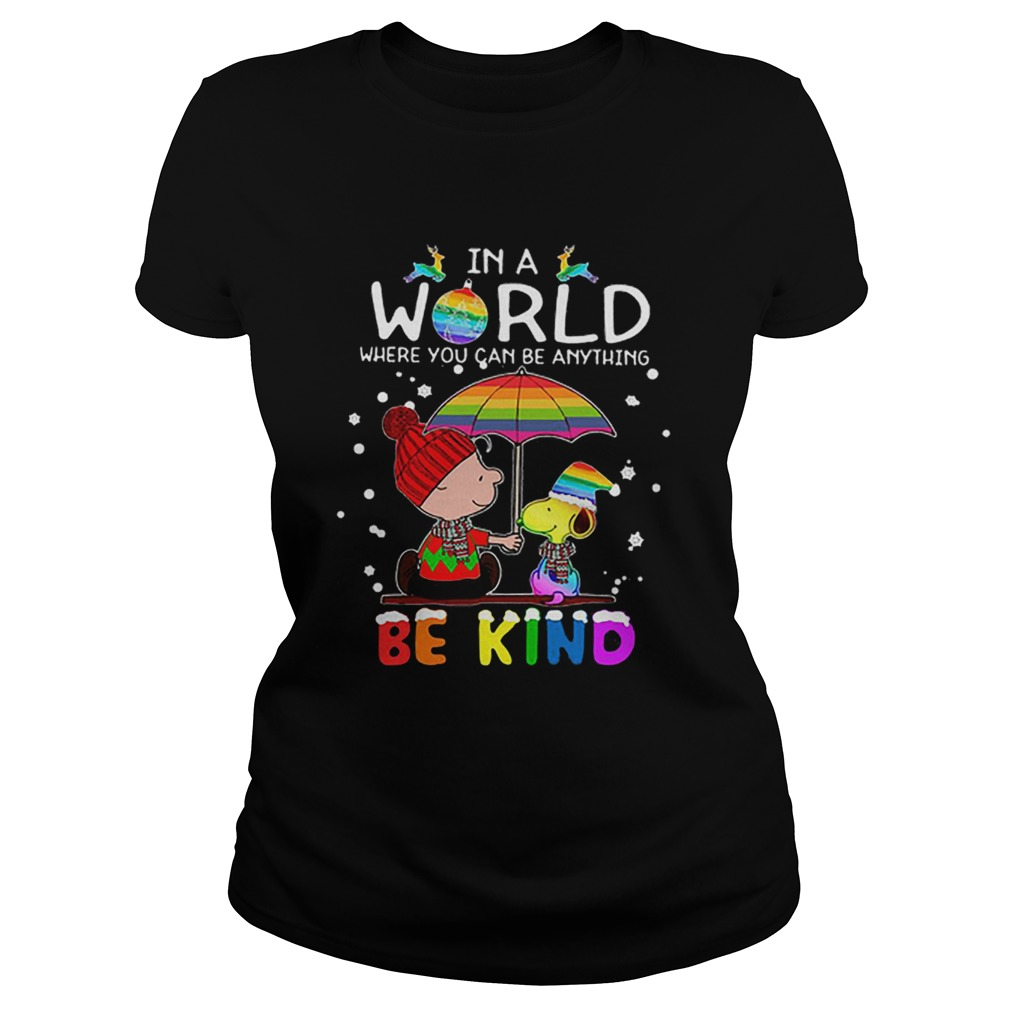 LGBT In a world where you can be anything Be Kind Snoopy Christmas  Classic Ladies