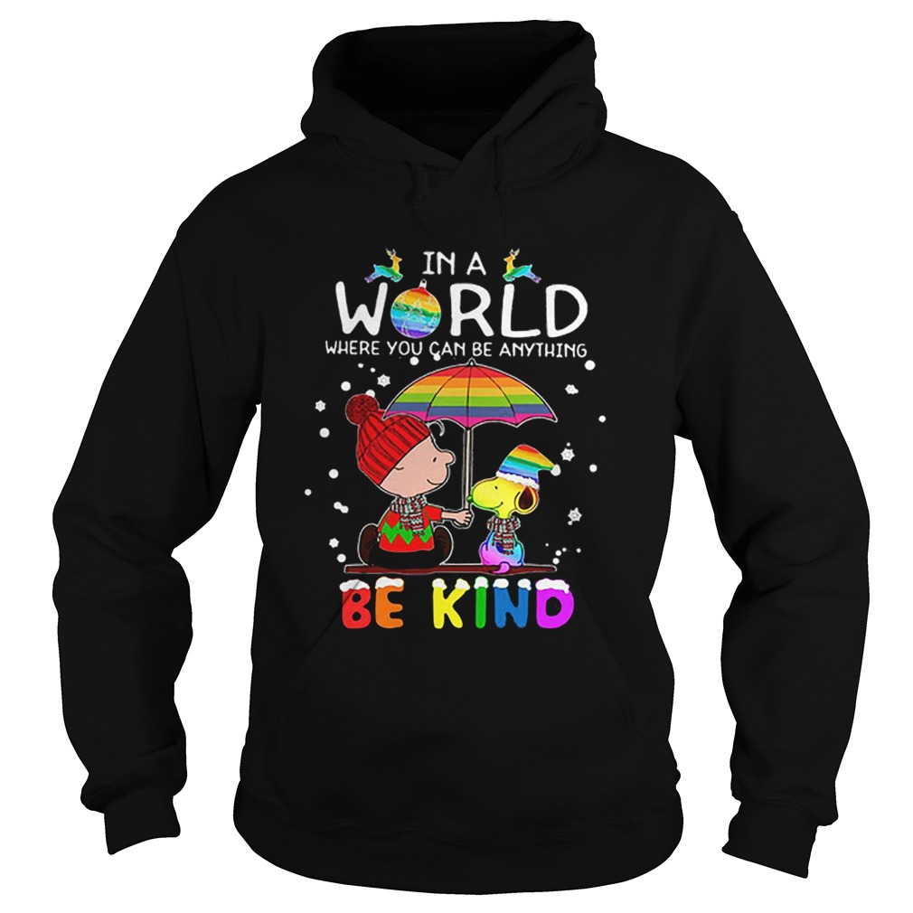 LGBT In a world where you can be anything Be Kind Snoopy Christmas  Hoodie