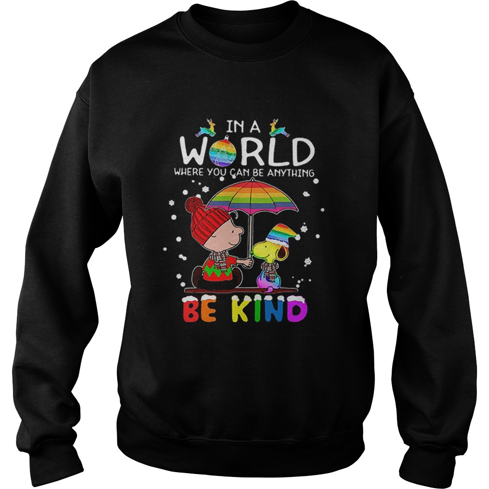 LGBT In a world where you can be anything Be Kind Snoopy Christmas  Sweatshirt