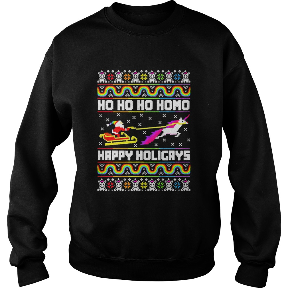LGBT Santa riding Unicorn ho ho ho homo happy holigays Christmas  Sweatshirt