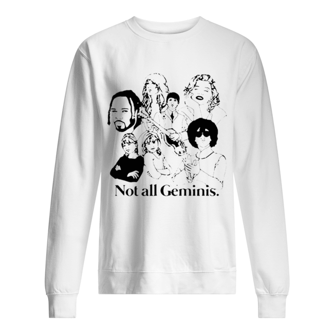 Not All Geminis  Unisex Sweatshirt