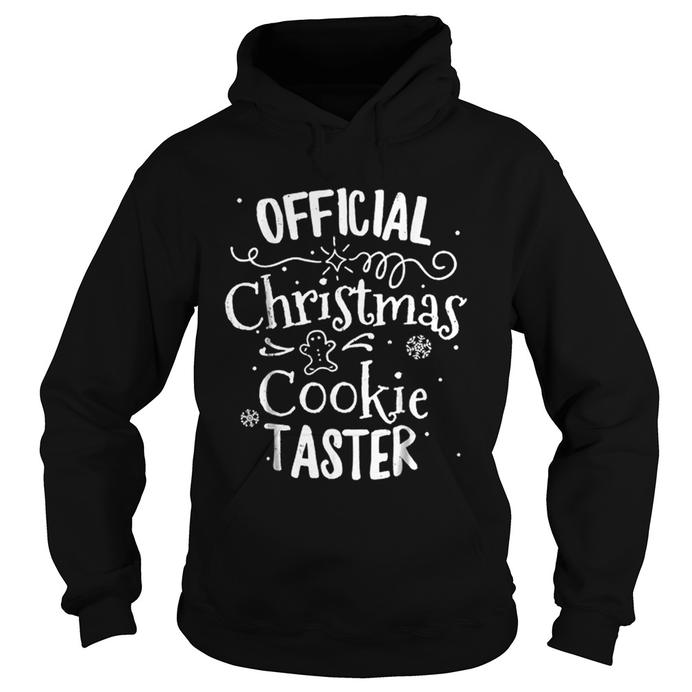 Official Christmas Cookie Taster Merry Xmas Family  Hoodie