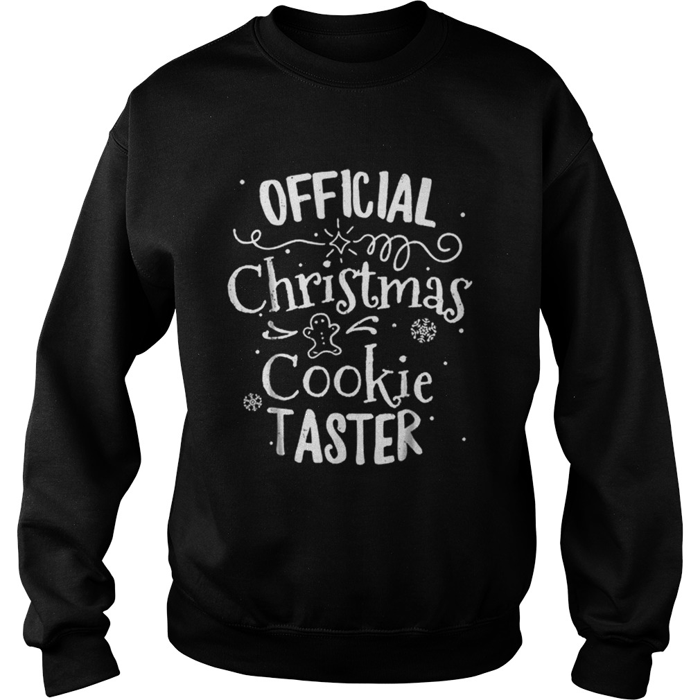 Official Christmas Cookie Taster Merry Xmas Family  Sweatshirt