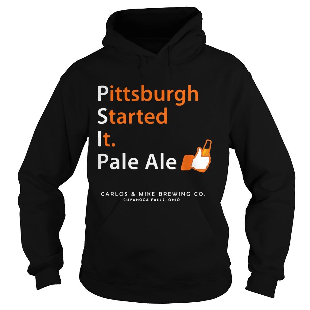Pittsburgh Started It Pale Ale Beer  Hoodie