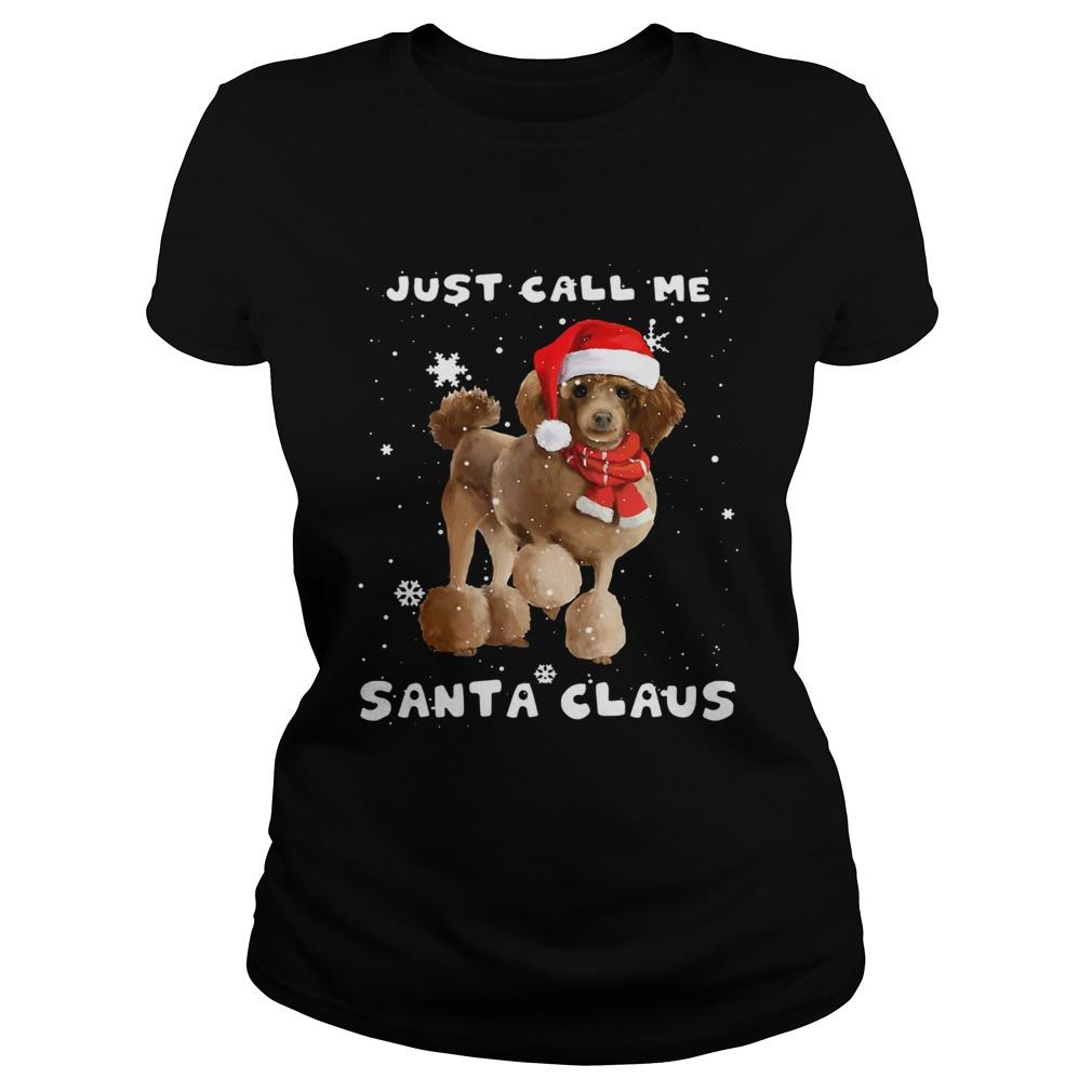 Poodle just call me santa claus Crewneck  Classic Ladies