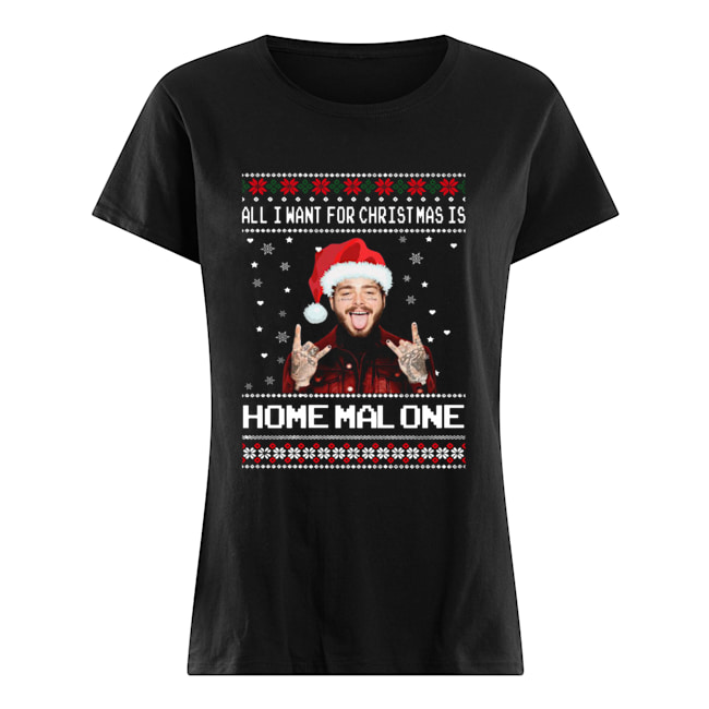 Post Malone All I Want For Christmas Is Home Malone Ugly Christmas  Classic Women's T-shirt