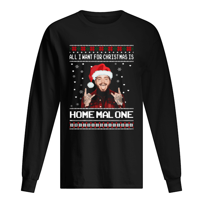 Post Malone All I Want For Christmas Is Home Malone Ugly Christmas  Long Sleeved T-shirt