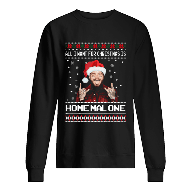 Post Malone All I Want For Christmas Is Home Malone Ugly Christmas  Unisex Sweatshirt