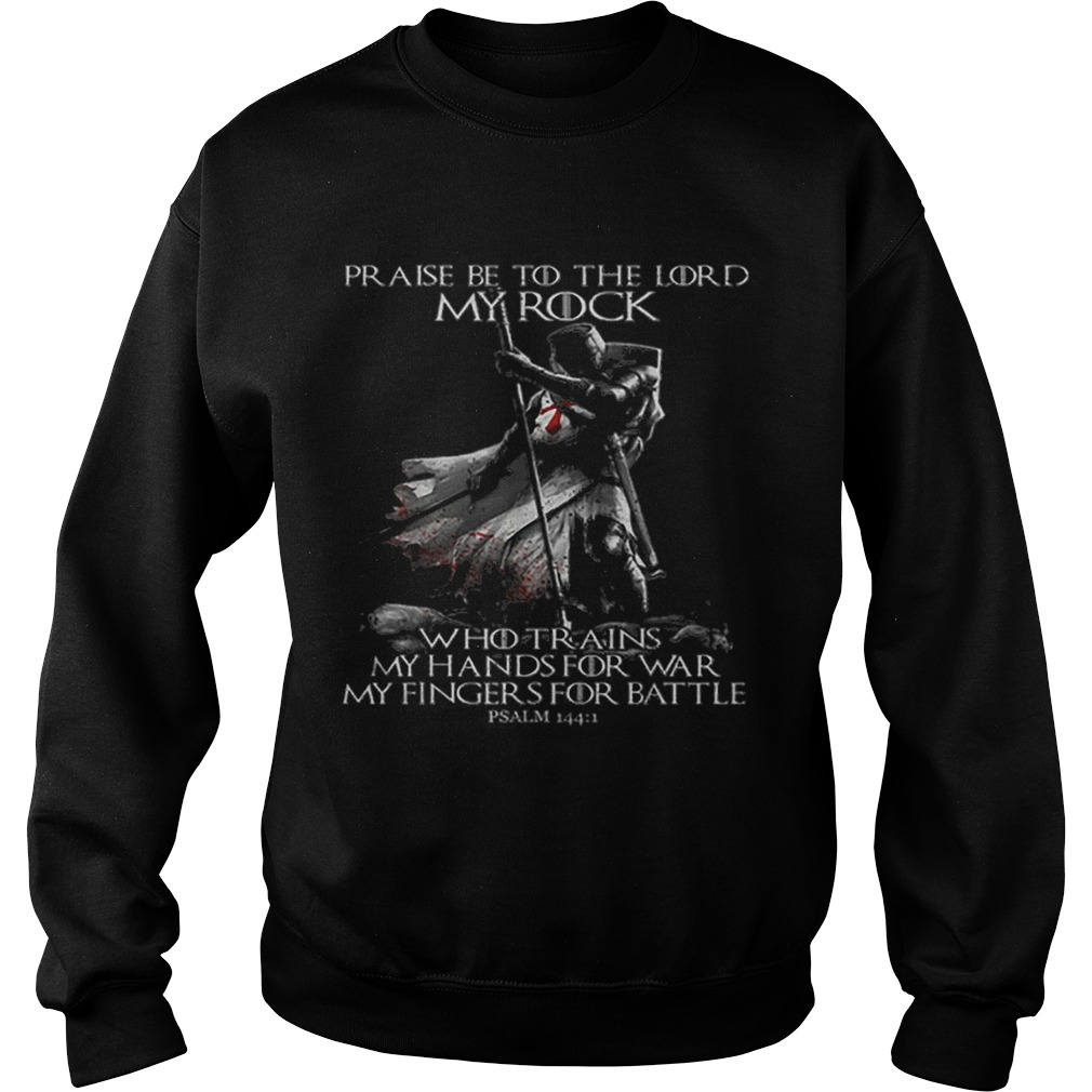 Praise Be To The Lord My Rock Psalm 1441 Knight Templar  Sweatshirt