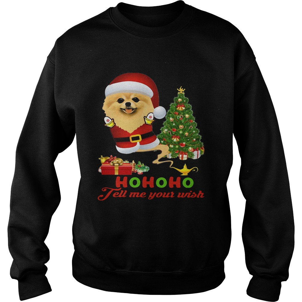 Qhn 8 Tell Me Your Wish Christmas Pomeranian  Sweatshirt