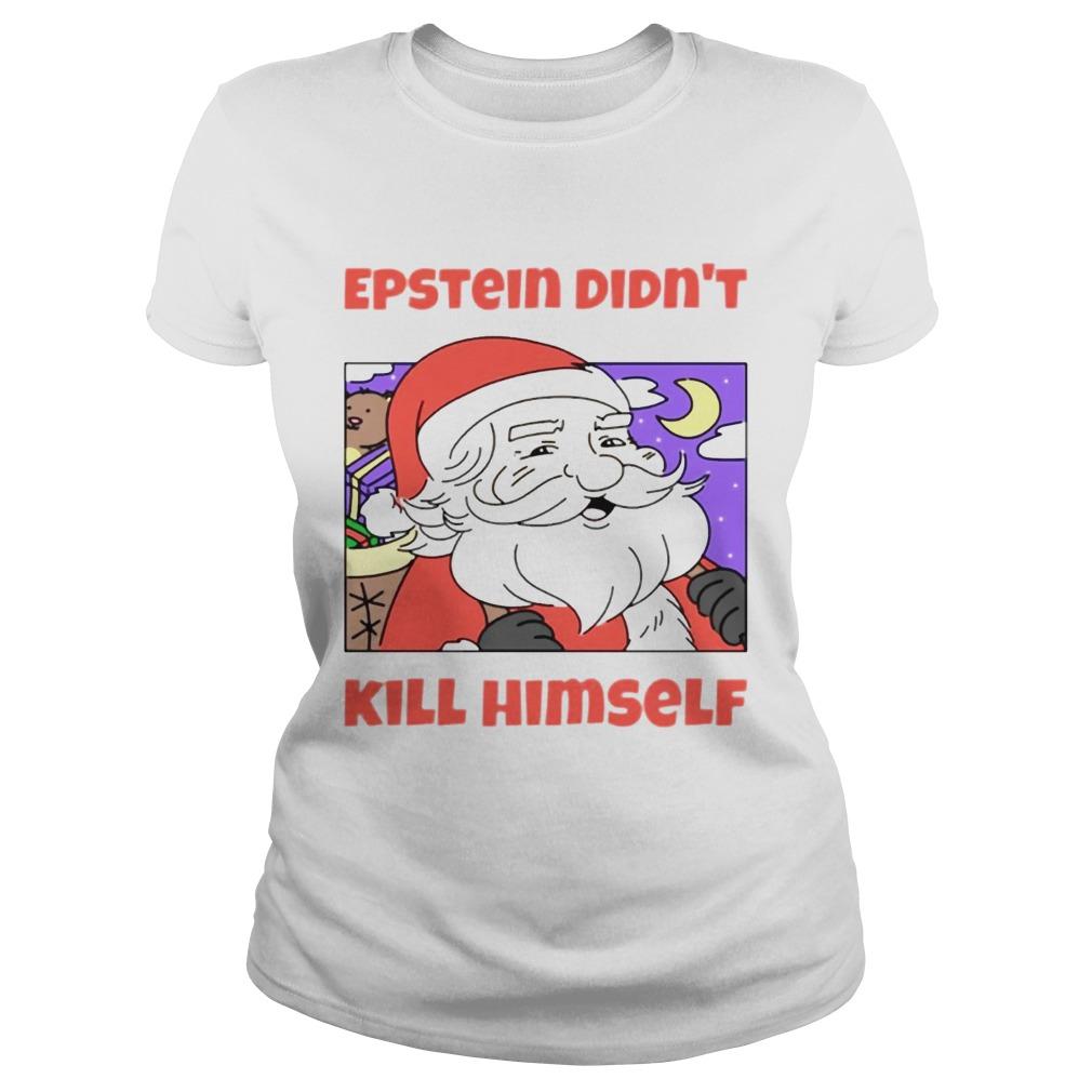 Santa Epstein didnt kill himself tee  Classic Ladies