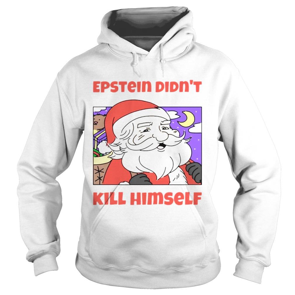 Santa Epstein didnt kill himself tee  Hoodie