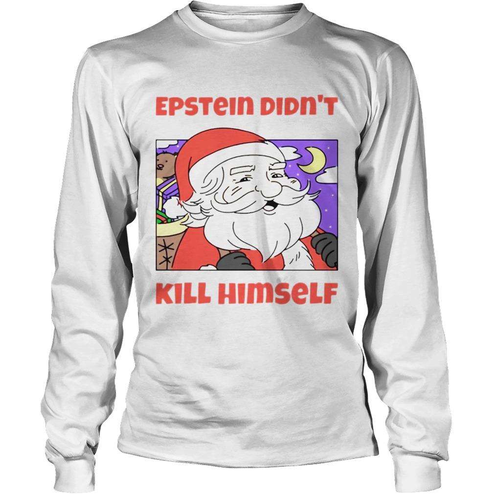 Santa Epstein didnt kill himself tee  LongSleeve