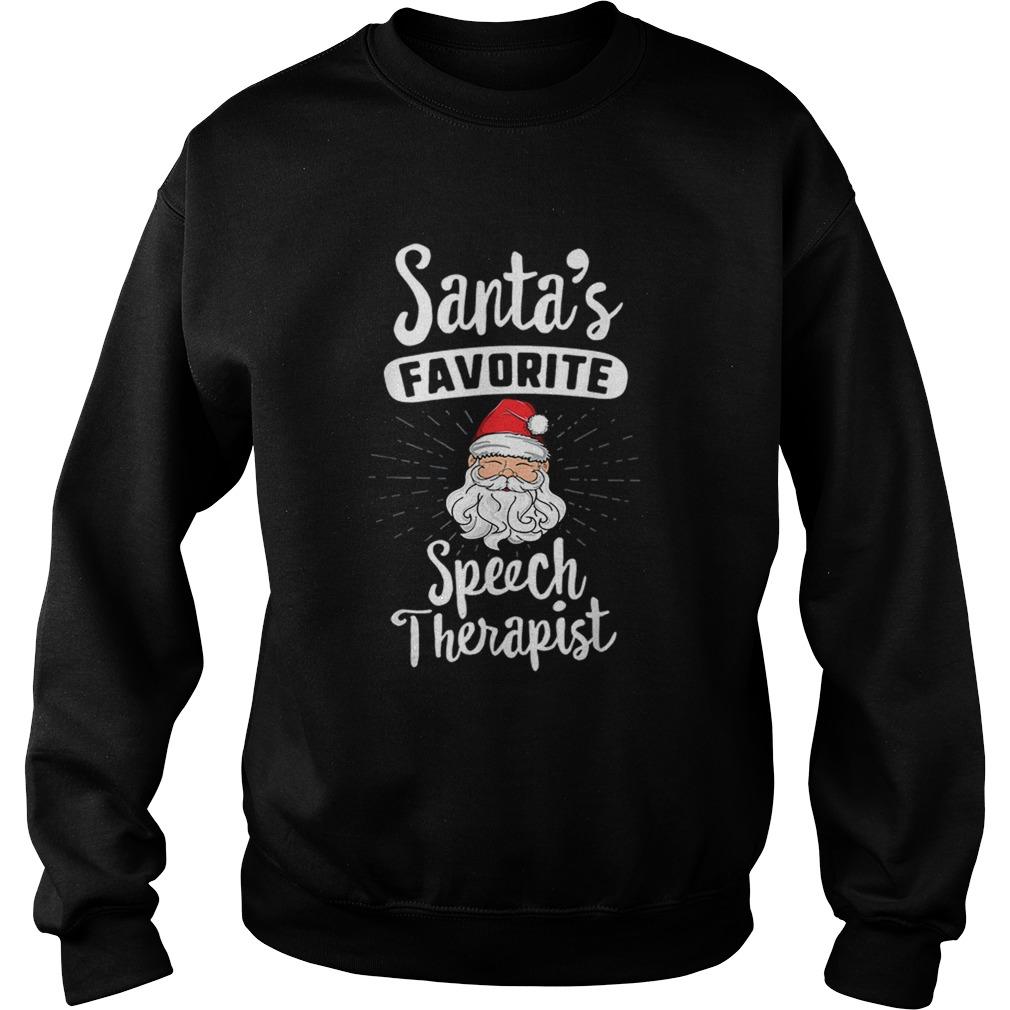 Santas Favorite Speech Therapist SLP Matching Christmas  Sweatshirt