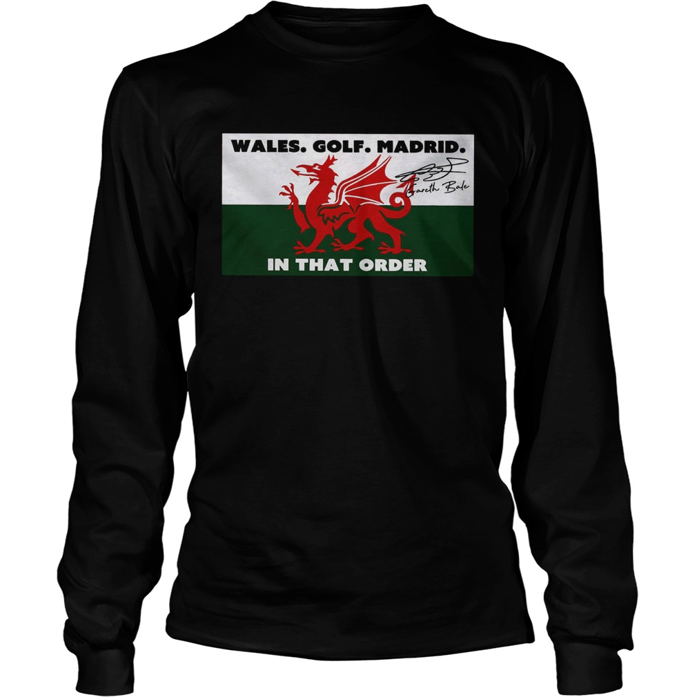 Wales golf madrid in that order Gareth Bale signature  LongSleeve