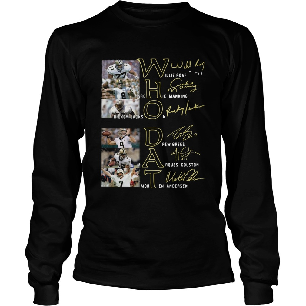 Whodat Willie Roaf Archie Manning Rickey Jackson Drew Brees Marques Colston Morten Andersen Signatu LongSleeve