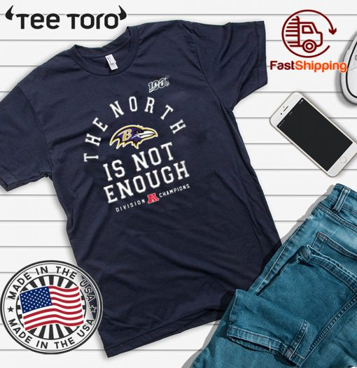 Baltimore Ravens The North Is Not Enough Funny Tee Shirt