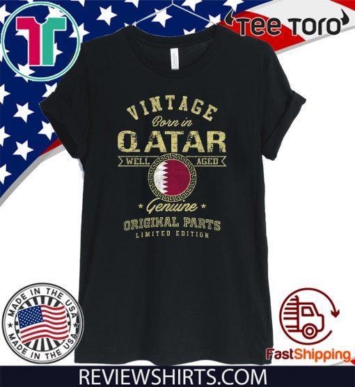 Vintage Born In Qatar Well Aged Genuine Original Parts Limited Edition 2020 T-Shirt