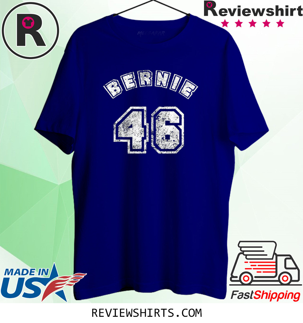 Bernie 46 President of US 46th Bernie Sanders Shirt