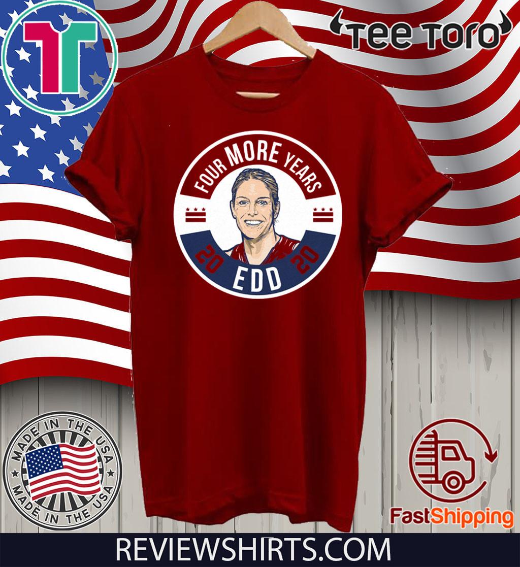 EDD Four More Years 2020 Shirt