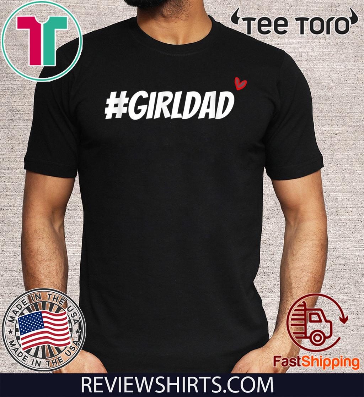#girldad girl dad father love men women boy girl Official T-Shirt