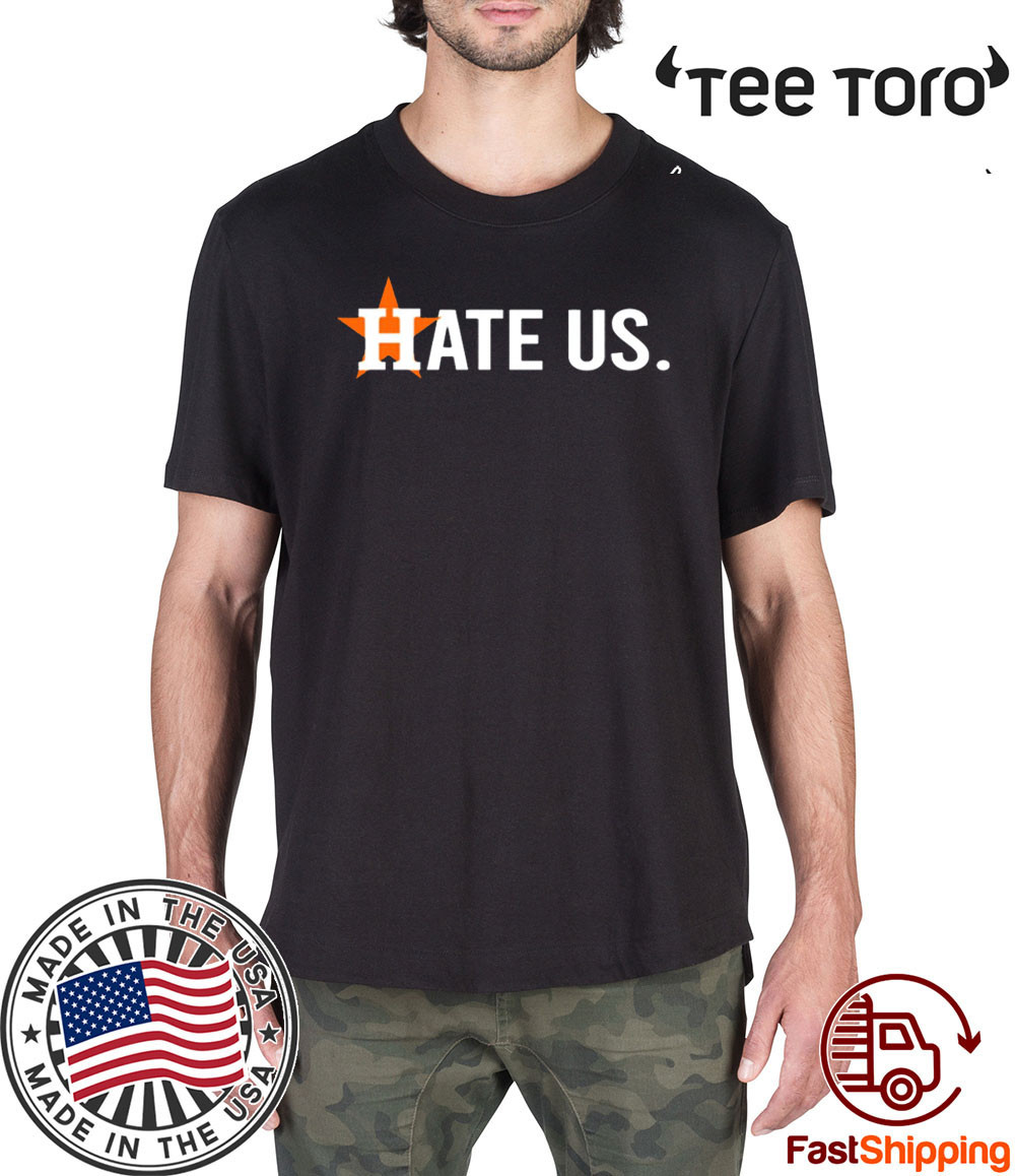Houston Astros 2020 Hate Us T-Shirt